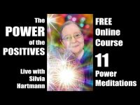 Power of the Positives 11: Power Meditations live with Silvia Hartmann